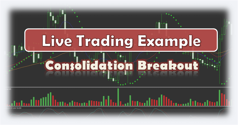 Forex Consolidation Breakout - Live Forex Trading Example