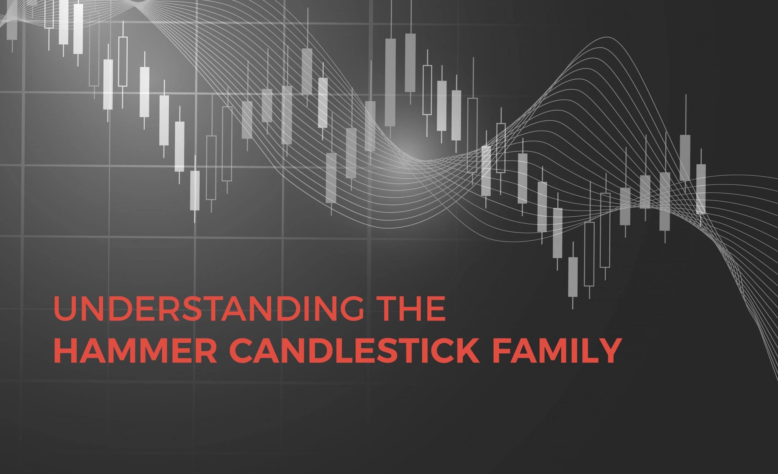 Understanding the Hammer Candlestick Family
