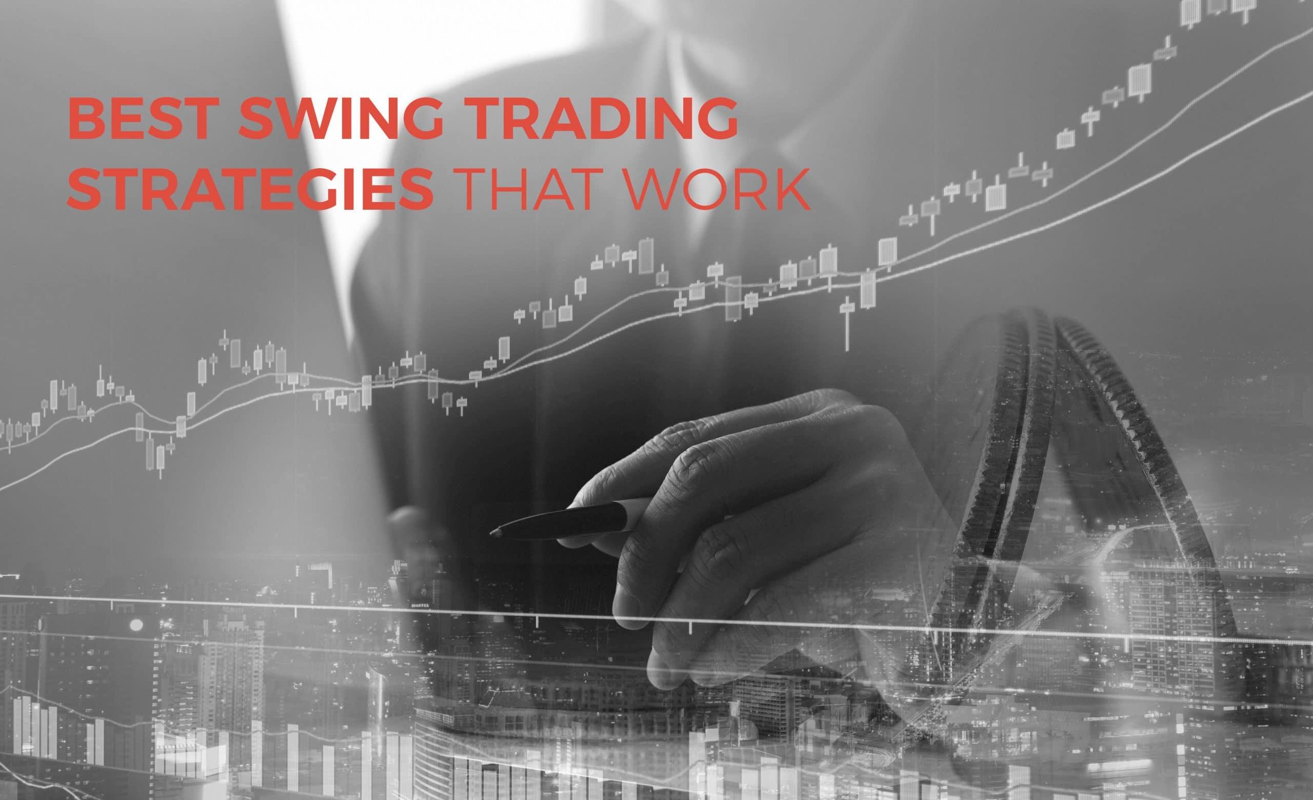 Best Swing Trading Strategies that Work