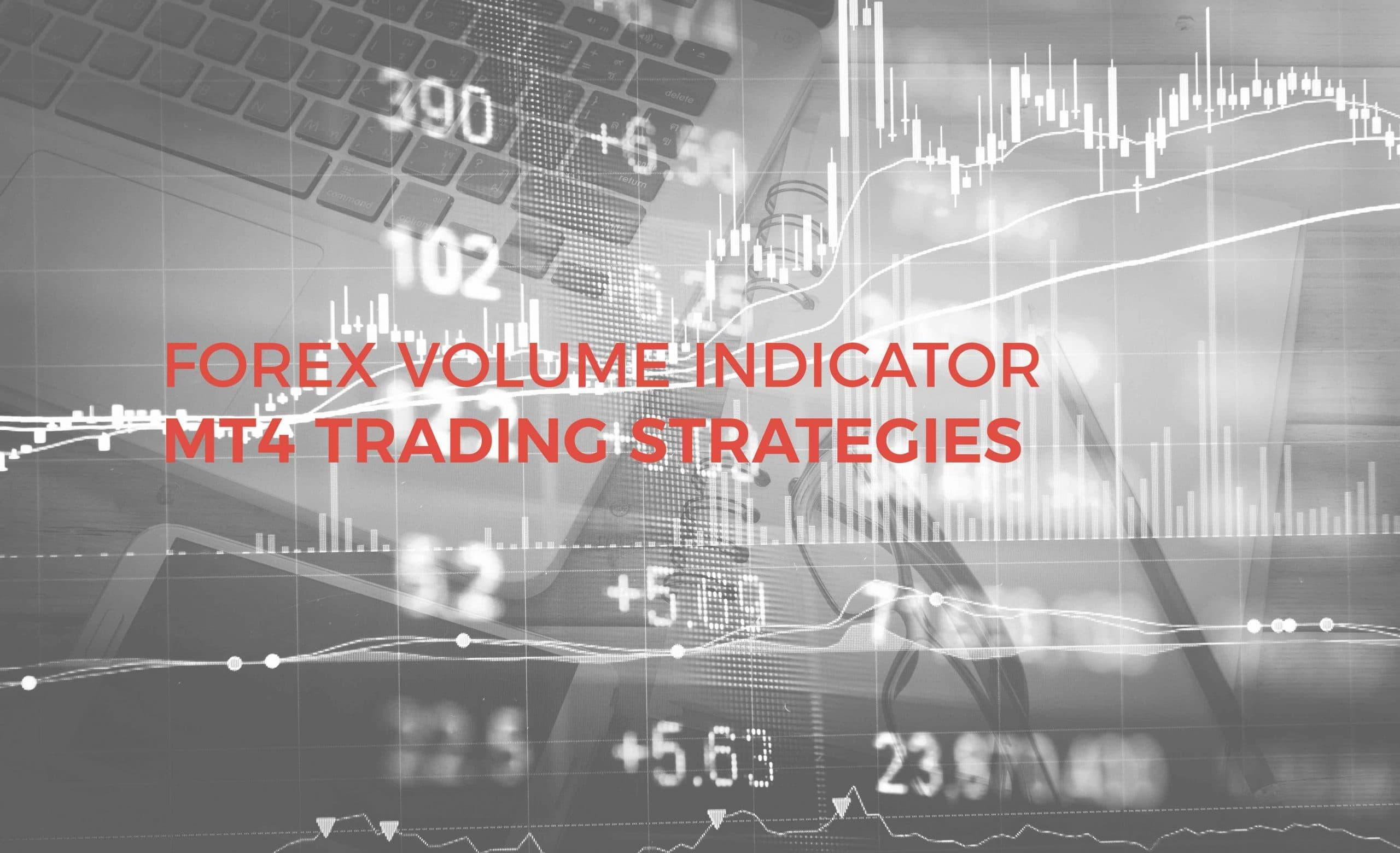 Forex Volume Indicator MT4 Trading Strategies