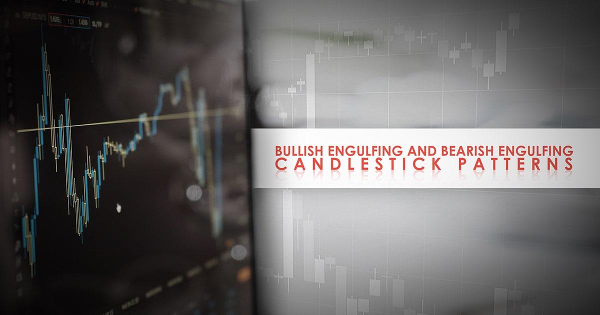 Bullish Engulfing and Bearish Engulfing Candlestick Patterns