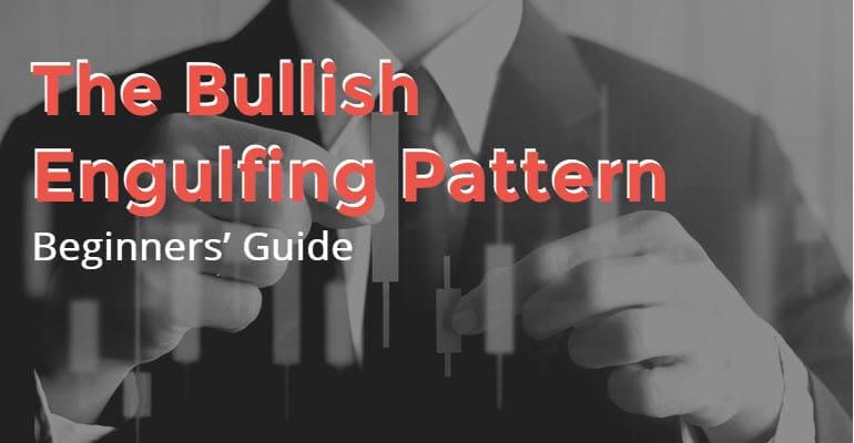 Bullish Engulfing Pattern Beginners' Guide