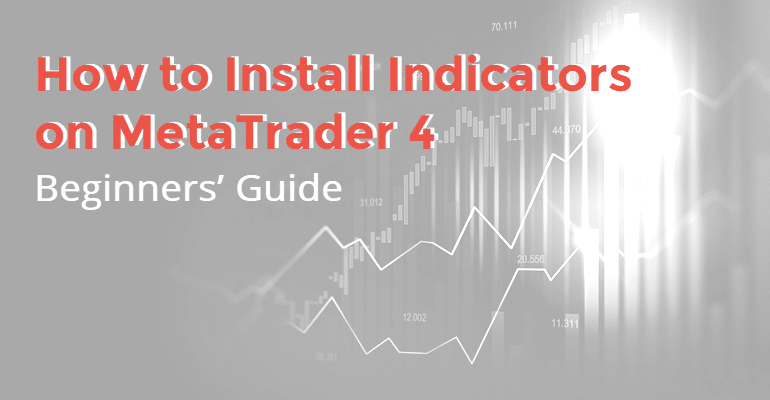 How to Install Indicators on MT4 Guide